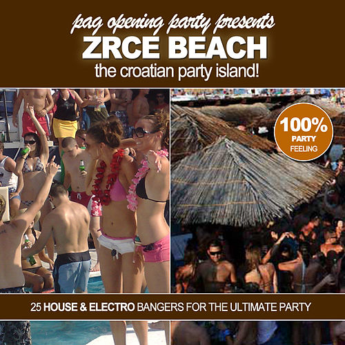 Play & Download Pag Opening Party pres. Zrce Beach! - The Croatian Party Island! by Various Artists | Napster