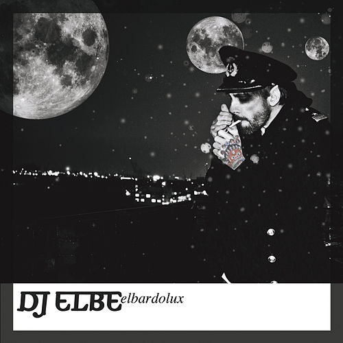 Play & Download Elbardolux by DJ Elbe | Napster