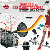 Play & Download Horny As A Dandy by The Dandy Warhols | Napster