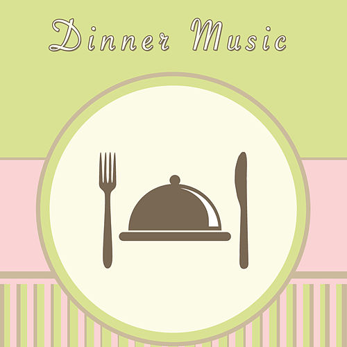 Play & Download Dinner Music by Various Artists | Napster