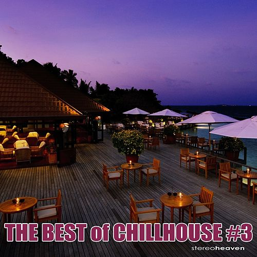 Play & Download The Best of Chillhouse #3 by Various Artists | Napster