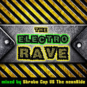 The Electro Rave (incl. Mix by Strobo Cop VS The neonKidz) by Various Artists