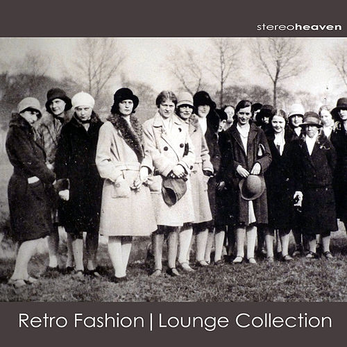 Play & Download Retro Fashion | Lounge Collection by Various Artists | Napster