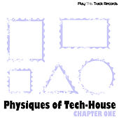 Physiques Of Tech-House - Chapter One by Various Artists