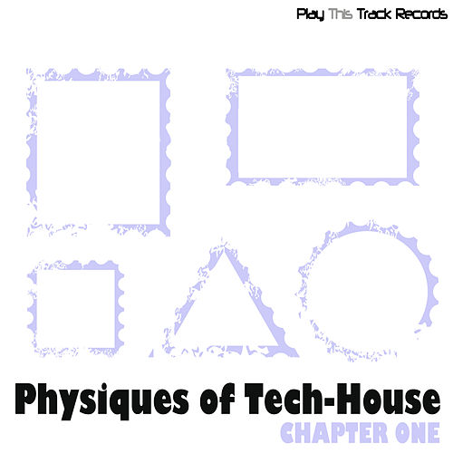 Play & Download Physiques Of Tech-House - Chapter One by Various Artists | Napster
