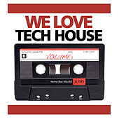 We Love Real Tech House Vol 1 by Various Artists