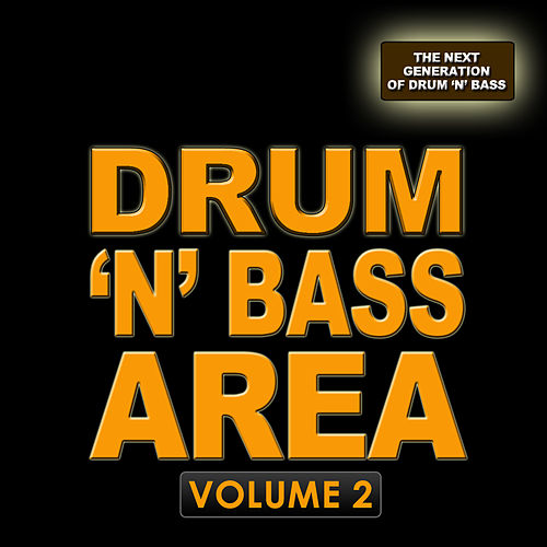 Play & Download Drum 'N' Bass Area 2 - The Next Generation by Various Artists | Napster