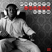 Play & Download Private Lounge Club 2 by Various Artists | Napster