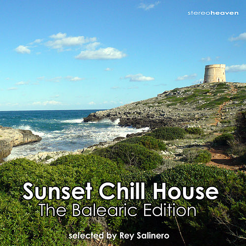 Play & Download Ibiza Sunset Chill House - The Balearic Edition by Various Artists | Napster