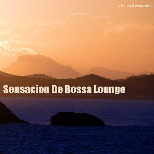 Play & Download Sensacion De Bossa Lounge by Various Artists | Napster