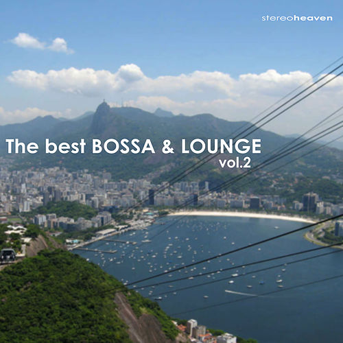 Play & Download The Best Bossa & Lounge Vol.2 by Various Artists | Napster
