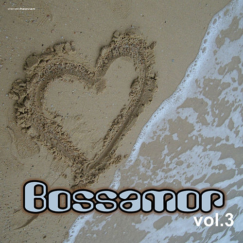 Play & Download Bossamor, Vol. 3 by Various Artists | Napster