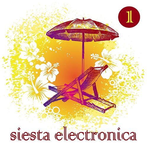 Play & Download Siesta Electronica Vol. 1 by Various Artists | Napster