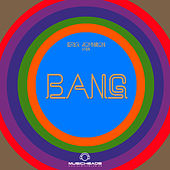 Eriq Johnson pres. BANG by Various Artists
