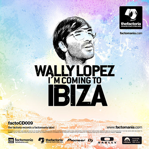 Play & Download I'm Coming To Ibiza (mixed by Wally Lopez) (mixed by Wally Lopez) by Various Artists | Napster