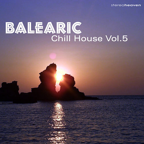 Balearic Chill House Vol.5 by Various Artists