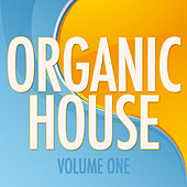 Organic House Vol. 1 by Various Artists