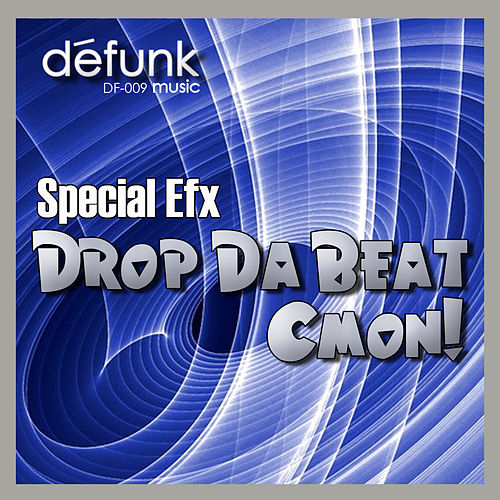 Drop Da Beat/Cmon! by Special EFX