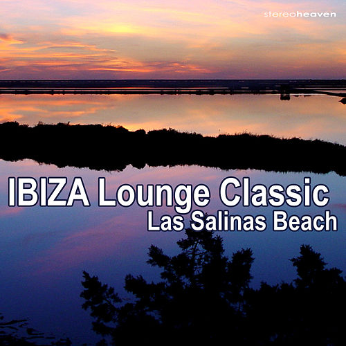 Play & Download Ibiza Lounge Classic - Las Salinas Beach by Various Artists | Napster
