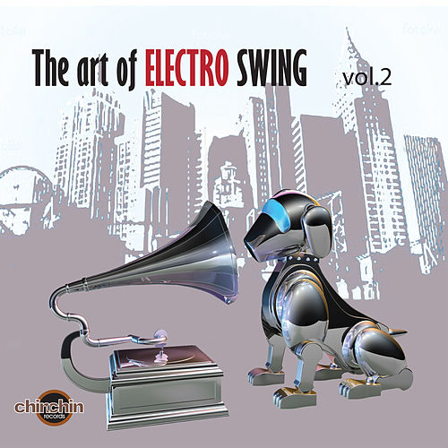 Play & Download The Art of Electro Swing, Vol. 2 by Various Artists | Napster