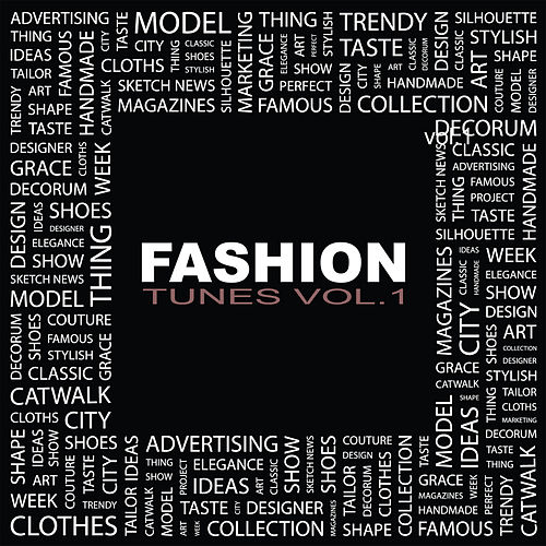Play & Download Fashion Tunes, Vol. 1 by Various Artists | Napster