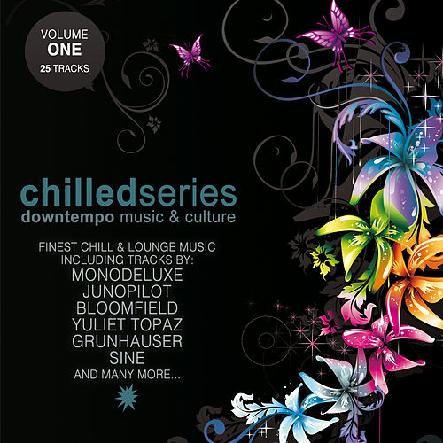 Play & Download Chilled Series Vol. 1 - Downtempo Music & Culture by Various Artists | Napster