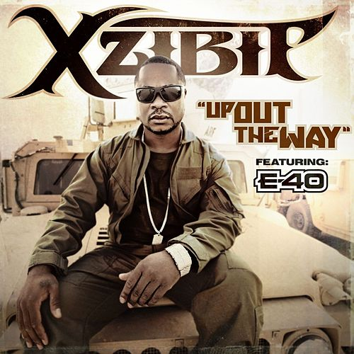 Play & Download Up Out the Way (feat. E-40) by Xzibit | Napster