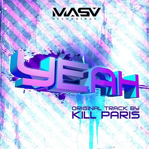 Play & Download Yeah by Kill Paris | Napster