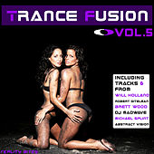 Play & Download Trance Fusion Vol. 5 by Various Artists | Napster