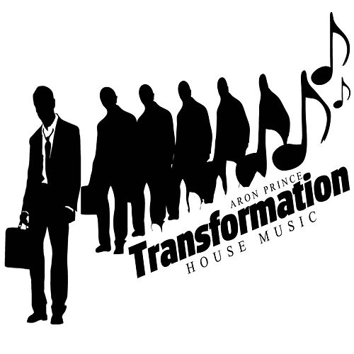 Play & Download Transformation (House Music) by Aron Prince | Napster