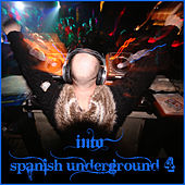Play & Download Into Spanish Underground 4 by Various Artists | Napster