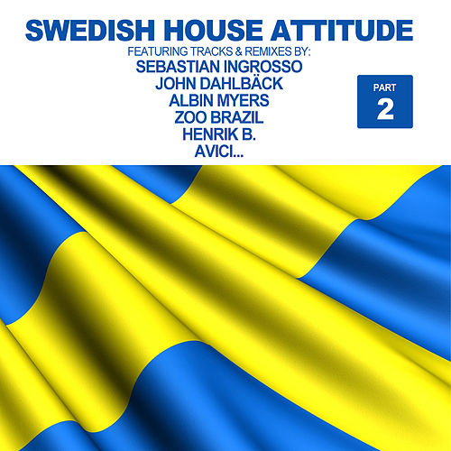 Swedish House Attitude, Vol. 1 (Pt.2) by Various Artists
