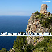 Play & Download Café Lounge del Mar (Majorca Edition) by Various Artists | Napster