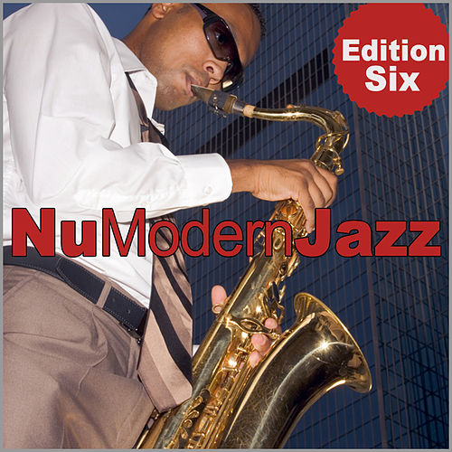 Play & Download Nu Modern Jazz Vol. 6 by Various Artists | Napster