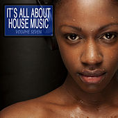 Play & Download It's All About House Music, Vol. 7 by Various Artists | Napster