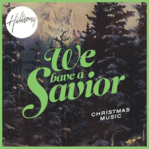We Have a Savior by Hillsong