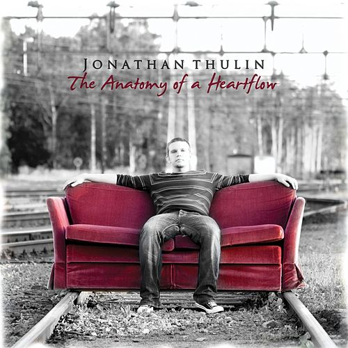 Play & Download The Anatomy of a Heartflow by Jonathan Thulin | Napster