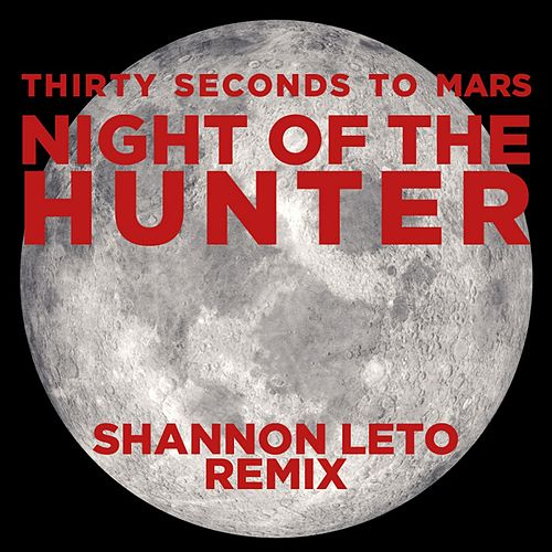 Play & Download Night of the Hunter (Shannon Leto Remix) by 30 Seconds To Mars | Napster