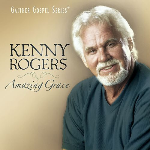 Play & Download Amazing Grace by Kenny Rogers | Napster