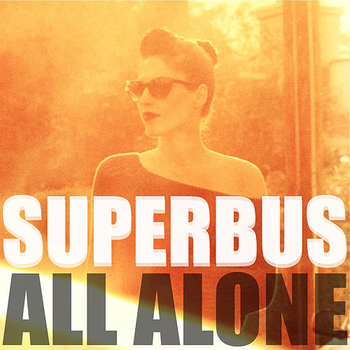 Play & Download All Alone by Superbus | Napster