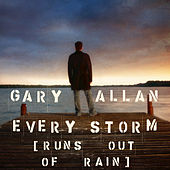 Play & Download Every Storm (Runs Out Of Rain) by Gary Allan | Napster