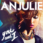 Play & Download You And I by Anjulie | Napster