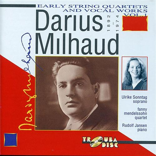 Play & Download Milhaud: Early String Quartets & Vocal Works, Vol. 1 by Various Artists | Napster
