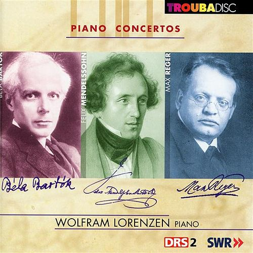 Play & Download Mendelssohn - Bartók - Reger: Piano Concertos, Vol. 1 by Wolfram Lorenzen | Napster