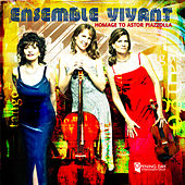 Play & Download Ensemble Vivant: Homage to Astor Piazzolla by Ensemble Vivant | Napster
