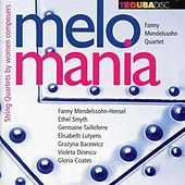 Play & Download melomania – String Quartets by women composers by Fanny Mendelssohn Quartet | Napster