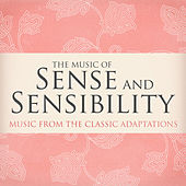 The Music of Sense and Sensibility (Music from the Classic Adaptations) by Various Artists