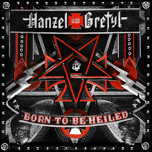 Born to Be Heiled by Hanzel Und Gretyl