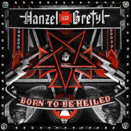 Born to Be Heiled by Hanzel Und Gretyl