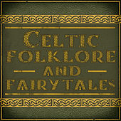 Play & Download Celtic Folklore and Fairytales by Various Artists | Napster